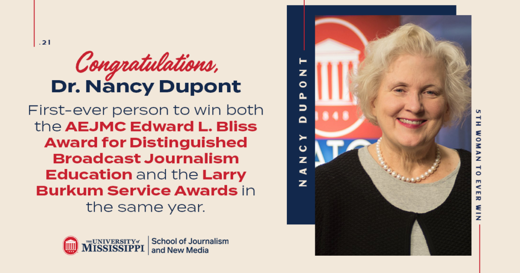 Congratulations to Dr. Nancy Dupont, first-ever person to win both the AEJMC Edward L. Bliss Award for Distinguished Broadcast Journalism Education and the Larry Burkham Service Awards in the same year.
